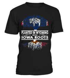 Planted in Wyoming with Iowa Roots State T-Shirt #PlantedInWyoming