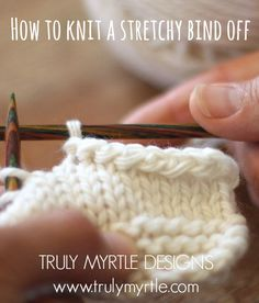 Truly Myrtle: How To Knit A Stretchy Bind Off - Tutorial