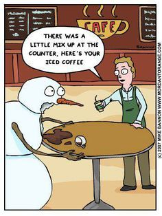 Now stop and think for a moment.would you sell a hot cup of coffee to a snowman? There is a need for attention to detail if you place any value to attention to detail. Winter humor for the UP! Funny Cartoons, Funny Comics, Funny Memes, Cartoon Humor, Funny Quotes, Cat Comics, Christmas Jokes, Christmas Cartoons, Christmas Coffee