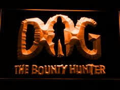 Dog The Bounty Hunter LED Neon Sign