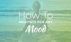 If you think you always need to be calm in order to meditate, that's like saying you're too out of shape to hop on a treadmill. In fact, there are meditation techniques you can use to rebalance