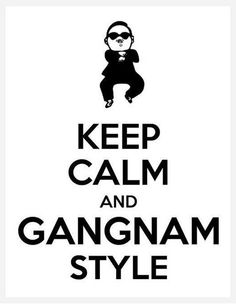 Funny pictures about Oppa Gangnam Style. Oh, and cool pics about Oppa Gangnam Style. Also, Oppa Gangnam Style photos. Frases Keep Calm, Keep Calm Quotes, Eminem, Psy Gangnam Style, Hyuna Kim, Radiohead, Hush Hush, Just For Laughs, Laugh Out Loud