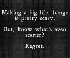 Avoid regrets.