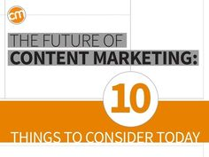 The Future of Content Marketing: 10 Things to Consider Today - CMI