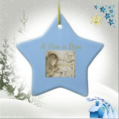 A Star is Born Blue Star Ceramic Ornament #ornament #Christmas #blue #babyboy #carouseldreams #moondreamsmusic #baby