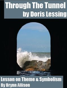 an analysis of the character in the novel through the tunnel by doris lessing Start studying through the tunnel quotes - doris lessing learn vocabulary, terms, and more with flashcards, games, and other study tools.