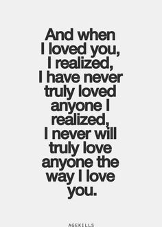 The way I truly love you <3