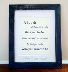 """A Coach is Someone Who "" 8"" x 10"" Wall Print - Coaches Gifts"