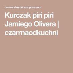 Kurczak piri piri Jamiego Olivera | czarrnaodkuchni
