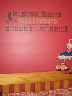 Real Cowboys Dont take baths we just dust off  Wall by wallspoken