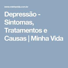Depressão - Sintomas, Tratamentos e Causas   Minha Vida