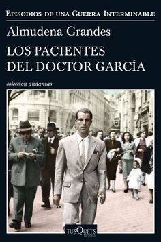 Buy Los pacientes del doctor García: Episodios de una Guerra Interminable IV by Almudena Grandes and Read this Book on Kobo's Free Apps. Discover Kobo's Vast Collection of Ebooks and Audiobooks Today - Over 4 Million Titles! I Love Books, Books To Read, My Books, This Book, A History Of Magic, Demon Book, Ebooks Pdf, Long Books, Book Title