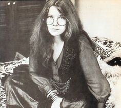 Janis Joplin, my girl.