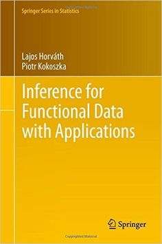 Inference for functional data with applications / Lajos Horváth, Piotr Kokoszka