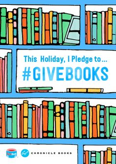Share the love of reading, support your local bookseller, and help promote literacy! Pledge to #GiveBooks this holiday. http://givebooks.co.
