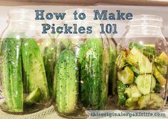 How to Make Pickles 101 via This Original Organic Life