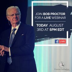 Join #BobProctor on #FacebookLive TODAY at 2 PT/5 EDT Motivational Sayings, Inspirational Quotes, Bob Proctor Quotes, Abundant Health, Perspective On Life, Paradigm Shift, Live Events, Upcoming Events, Coaches