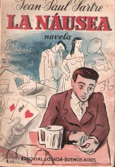 Nausea by Jean Paul Sartre Jean Paul Sartre, Tennessee Williams, Nobel Literature, Literary Characters, Book Posters, Book Jacket, Great Words, Illustrations, Book Cover Design