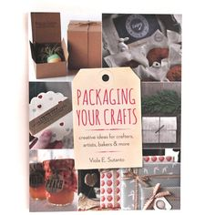 Packaging Your Crafts: Creative Ideas for Crafters, Artists, Bakers, & More (Autographed)