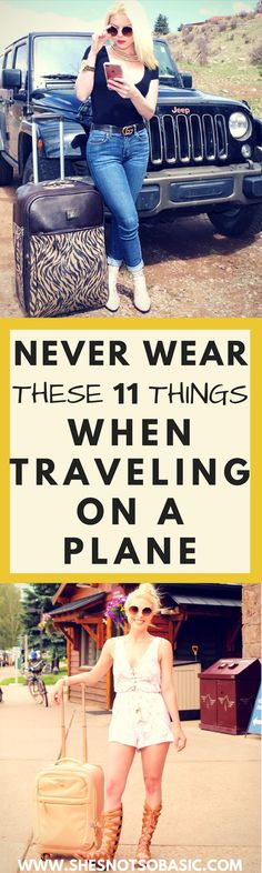 Actually a really great list. Even good for train travel. Never Wear these 11 Things When Traveling on a Plane