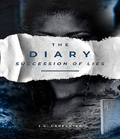 The Diary: Succession Of Lies ←→ What if you discovered that the sins of your mother's past will forever haunt your future? That finding out the secrets she took to her grave would turn your life upside down? Best Books To Read, Good Books, Tell My Story, Carpenter, Kindle, Magazines, Group, Future, Amazon