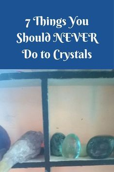 7 Things You Should NEVER Do to Crystals
