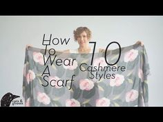 10 ways to tie a large cashmere. I especially like the last one for a dress cover-up.