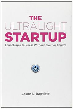 The Ultralight Startup: Launching a Business Without Clout or Capital by Jason L. Baptiste http://www.amazon.com/dp/159184486X/ref=cm_sw_r_pi_dp_GE53vb0RC8TQK