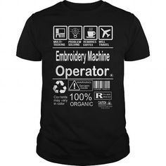 Cool  Embroidery Machine Operator Shirts & Tees