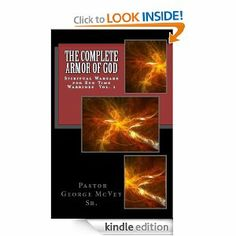The Complete Armor of God (Spiritual Warfare for End Time Warriors)