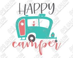 FREE Happy Camper SVG Cut File Set for Custom DIY Shirts and Onesies