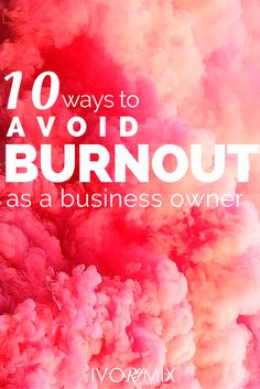 10 ways to avoid burnout and stress as a business owner