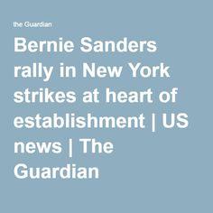 Bernie Sanders rally in New York strikes at heart of establishment   US news   The Guardian