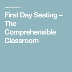 First Day Seating – The Comprehensible Classroom