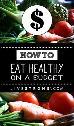 Learn How to Eat Right on a Budget | You've set the goal to eat better in 2015. Now you just need to get to the supermarket and buy the foods that will help you stay on track.