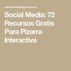 Social Media: 72 Recursos Gratis Para Pizarra Interactiva