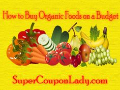 How to buy Organic Foods on a Budget! Great guide!