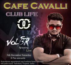 @Cafe Cavalli Presents Club Life Volt3r spinning live today. Enjoy live music with Shisha & Food. 8pm onwards. #Vadodara  #Baroda #shisha by barodamirror