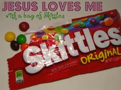 Jesus Loves me with a bag of Skittles