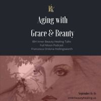 Aging with Grace & Beauty by Inner Beauty Healing on SoundCloud