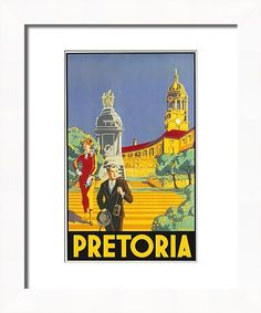 Travel poster encouraging visits to Pretoria in South Africa. Two stylishly-dressed tourists stand on the steps of the Framed Print Framed, Poster, Canvas Prints, Puzzles, Photo Gifts and Wall Art