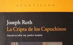 La Cripta de los Capuchinos, de Joseph Roth #Novela #Histórica #Austria