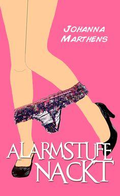 »Johanna Marthens nimmt kein Blatt vor den Mund – herrlich kess und flott erzählt. »Alarmstufe Nackt« ist ein frech-frivoler Lesespaß!«