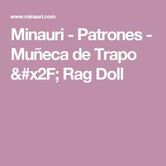 Minauri - Patrones - Muñeca de Trapo / Rag Doll