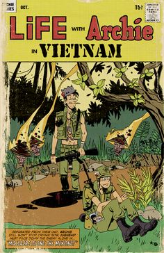 LIFE WITH ARCHIE IN VIETNAM The Riverdale High gang gets drafted and is headed for Vietnam. Turns out when you take away his beloved cheeseburgers, Jughead turns into a dope smoking murderous psychopath. Reggie is blown up stepping on a mine their first day in country and Archie just snaps. Now he can't stop crying and spends his days writing letters to Bettie and Veronica who have run off to live in a hippie commune.