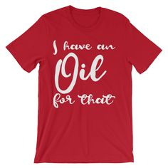 Check out this limited edition I Have An Oil For That Essential Oils T-Shirt! https://www.amazon.com/Mens-Have-Essential-Oils-T-Shirt/dp/B075J31T3L/