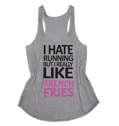 Women Eco Racerback Workout Tank Top  I Hate Running but I Really like French Fries -5011