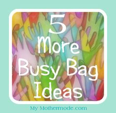 5 More Busy Bag Ideas.  Here are a few (super) busy bag ideas that look ripe for the testing on your toddler today!