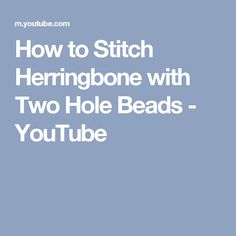How to Stitch Herringbone with Two Hole Beads - YouTube