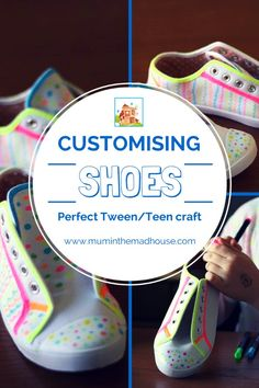 customising shoes with fabric pens, the perfect teen/tween craft and activity.  Your kids will love to decorate their own clothing via The Mad House